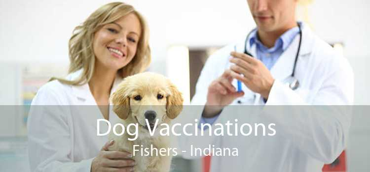 Dog Vaccinations Fishers - Indiana