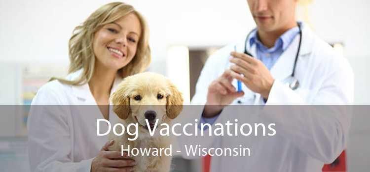 Dog Vaccinations Howard - Wisconsin