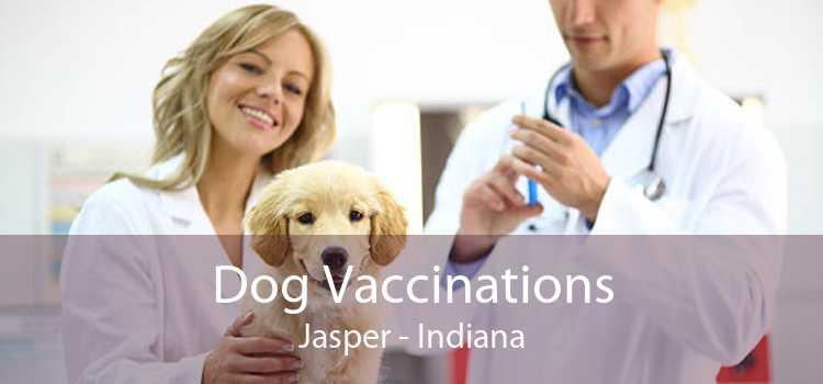 Dog Vaccinations Jasper - Indiana