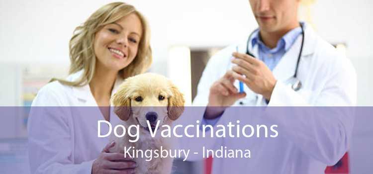 Dog Vaccinations Kingsbury - Indiana