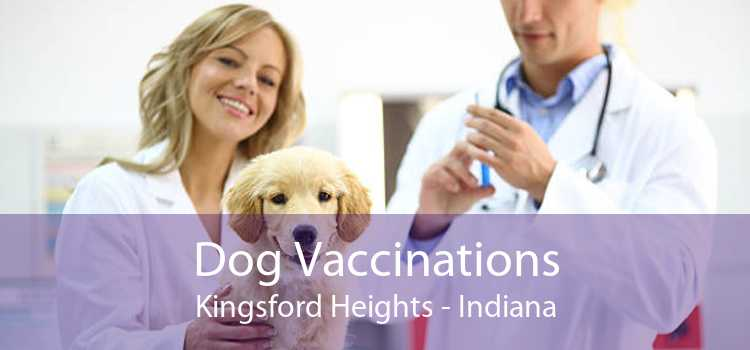 Dog Vaccinations Kingsford Heights - Indiana