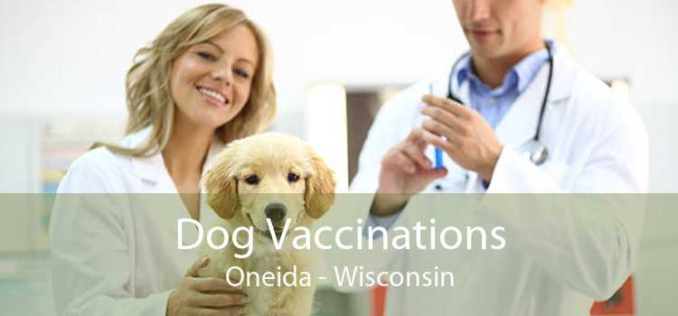 Dog Vaccinations Oneida - Wisconsin