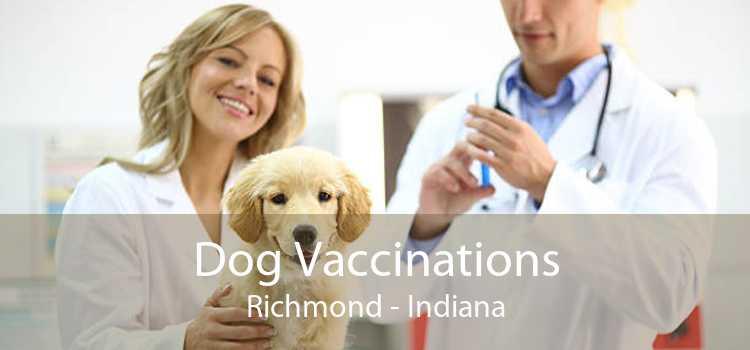 Dog Vaccinations Richmond - Indiana