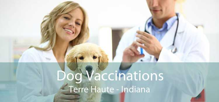 Dog Vaccinations Terre Haute - Indiana