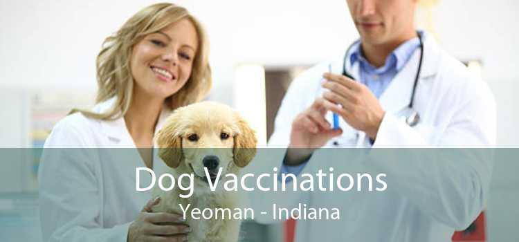 Dog Vaccinations Yeoman - Indiana