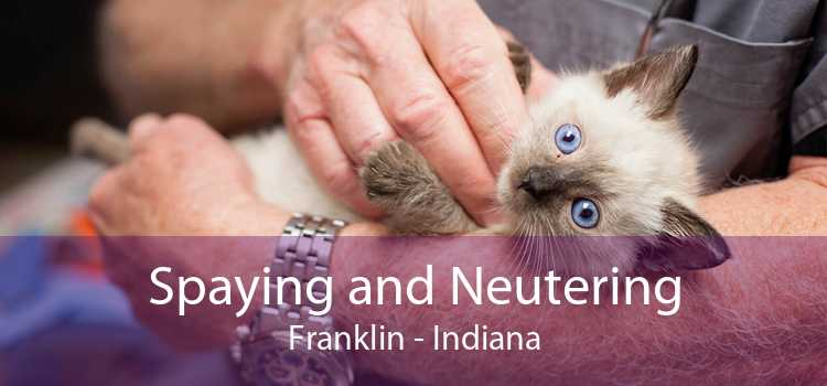 Spaying and Neutering Franklin - Indiana